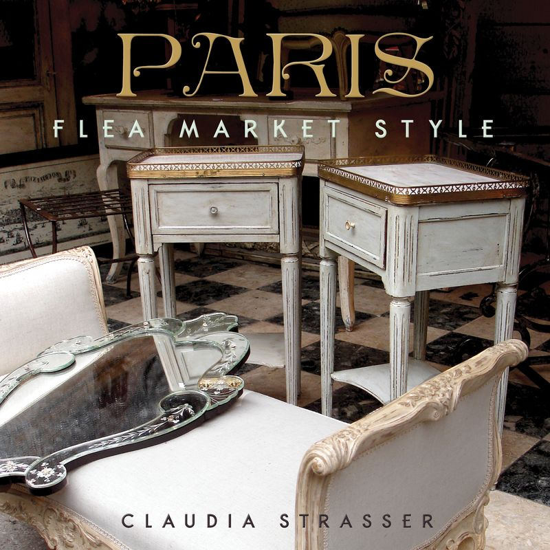 4 BOOK Paris Flea Market Style by Claudia Strasser